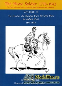 The Horse Soldier 1776-1943 (Volume II) The United States Cavalryman