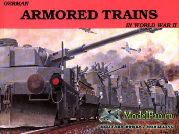 Schiffer Publishing - German Armored Trains in World War II