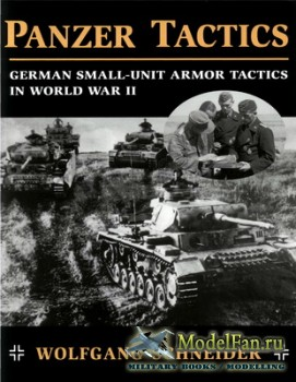 Panzer Tactics: German Small-unit Armor Tactics in World War II (Wolfgang S ...