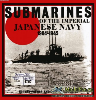 Submarines of the Imperial Japanese Navy 1904-1945 (Norman Polmar, Dorr Car ...