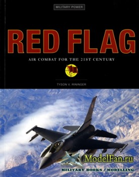 Military Power - Red Flag: Air Combat for the 21st Century