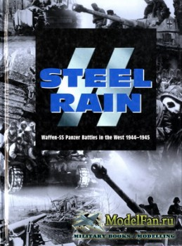 Steel Rain: Waffen-SS Panzer Battles in the west 1944-1945 (Tim Ripley)