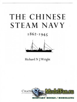 The Chinese Steam Navy 1862-1945 (Richard Wright)