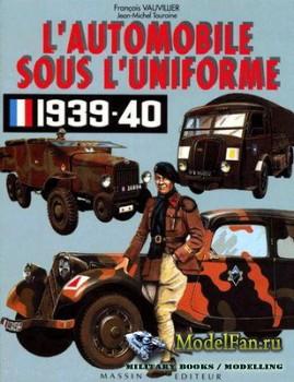 L'automobile sous l'uniforme 1939-40 (Francois Vauvillier)
