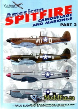 Ventura Publications (Classic Warbirds №4) - American Spitfire: Camouflage  ...