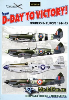 Ventura Publications (Classic Warbirds №5) - From D-Day to Victory! Fighter ...