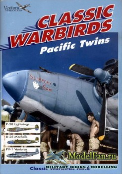 Ventura Publications (Classic Warbirds №8) - Pacific Twins: P-38, B-25, PV- ...
