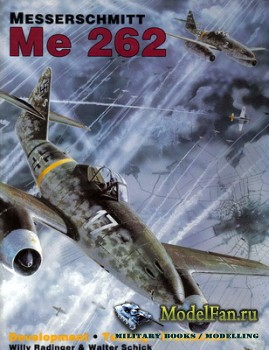 Schiffer Military-Aviation History - Messerschmitt Me 262. Development, Tes ...