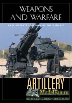 Artillery: An Illustrated History of Its Impact (Jeff Kinard)