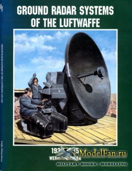 Schiffer Publishing - Ground Radar Systems of the Luftwaffe 1939-1945