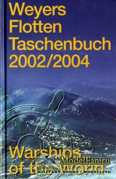 Weyers Flottentaschenbuch - Warships of the World 2002/2004