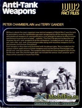 Anti-tank Weapons WW2 Fact Files (Peter Chamberlain, Terry Gander)