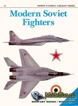 Osprey - Combat Aircraft 10 (Old Series) - Modern Soviet Fighters