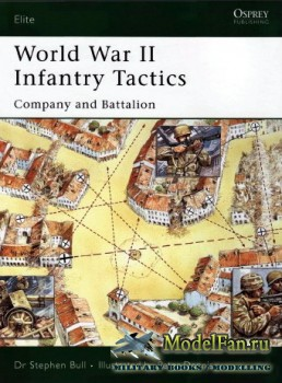 Osprey - Elite Series 122 - World War II Infantry Tactics. Company and Batt ...