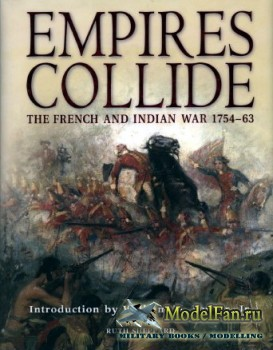 Osprey - General Military - Empires Collide: The French and Indian War 1754 ...