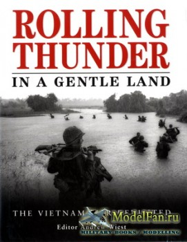 Osprey - General Military - Rolling Thunder in a Gentle Land: The Vietnam W ...