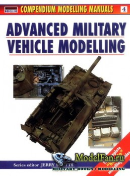 Osprey - Modelling Manuals 4 - Advanced Military Vehicle Modelling