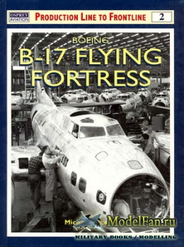 Osprey - Production Line to Frontline 2 - Boeing B-17 Flying Fortress
