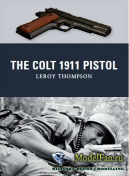 Osprey - Weapon 9 - The Colt 1911 Pistol