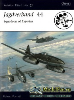 Osprey - Aviation Elite Units 27 - Jagdverband 44 - Squadron of Experten