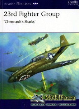 Osprey - Aviation Elite Units 31 - 23rd Fighter Group 'Chennault's Sharks ...