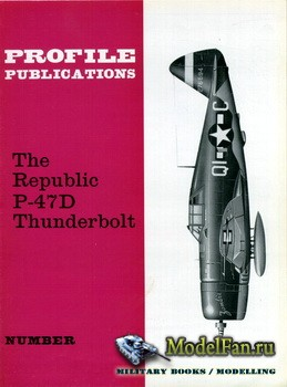 Profile Publications - Aircraft Profile №7 - The Republic P-47D Thunderbolt