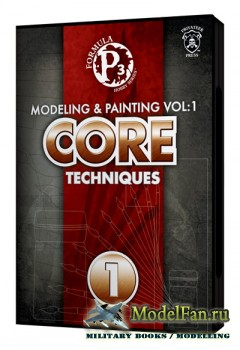 Formula P3 - Modeling & Painting Vol: 1 Core Techniques (Privateer Press)