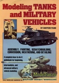 Scale Modeling Handbook №6 - Modeling Tanks and Military Vehicles