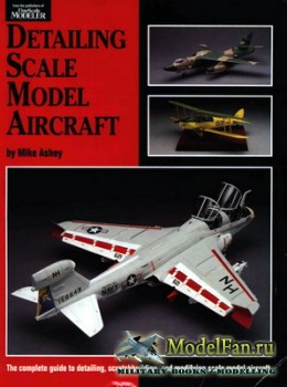 Scale Modeling Handbook №18 - Detailing Scale Model Aircraft