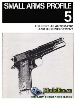 Small Arms Profile 5 - The Colt 45