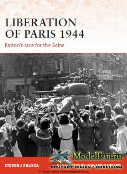 Osprey - Campaign 194 - Liberation of Paris 1944. Patton's Race for the Se ...