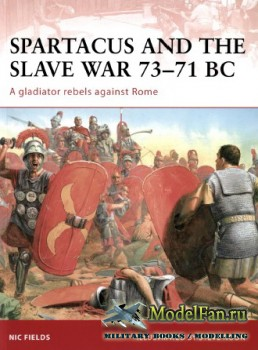Osprey - Campaign 206 - Spartacus and the Slave War 73-71 BC. A Gladiator R ...