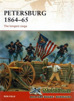 Osprey - Campaign 208 - Petersburg 1864-65. The Longest Siege