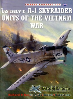 Osprey - Combat Aircraft 77 - US Navy A-1 Skyraider Units of the Vietnam Wa ...
