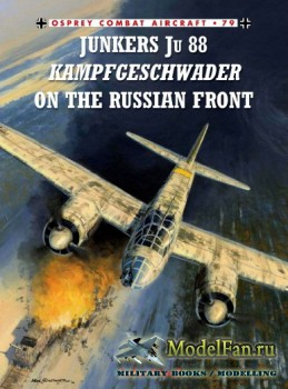 Osprey - Combat Aircraft 79 - Junkers Ju 88 Kampfgeschwader on the Russian  ...