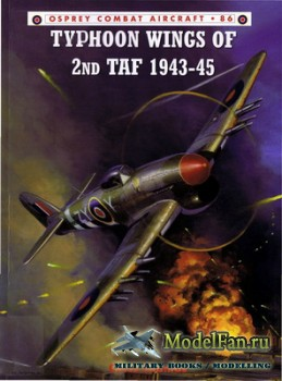 Osprey - Combat Aircraft 86 - Typhoon Wings of 2nd TAF 1943–1945