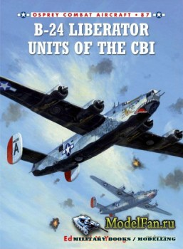 Osprey - Combat Aircraft 87 - B-24 Liberator Units of the CBI