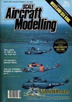 Scale Aircraft Modelling Vol.6 №6 (March 1984)