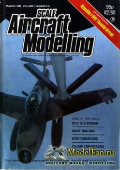 Scale Aircraft Modelling (March 1985) Vol.7 №6 (March 1985)
