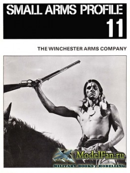 Small Arms Profile 11 - The Winchester Arms Company