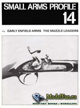 Small Arms Profile 14 - Early Enfield Arms