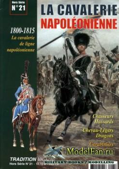 Tradition Magazine - Hors Serie №21 - La Cavalerie Napoleonienne 1800-1815