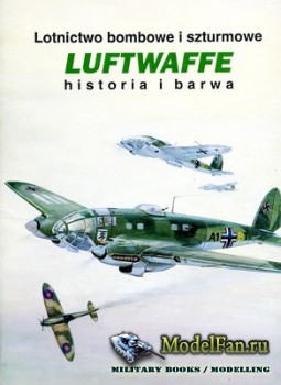 Lotnictwo Bombowe i Szturmowe Luftwaffe. Historia i Barwa