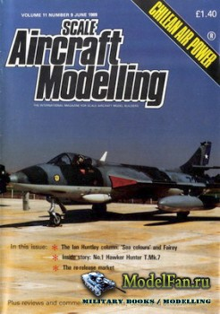Scale Aircraft Modelling Vol.11 №9 (June 1989)
