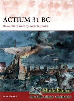 Osprey - Campaign 211 - Actium 31 BC. Downfall of Antony and Cleopatra