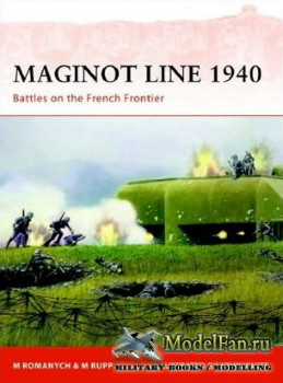 Osprey - Campaign 218 - Maginot Line 1940: Battles of the French Frontier
