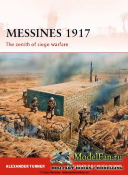 Osprey - Campaign 225 - Messines 1917: The Zenith of Siege Warfare