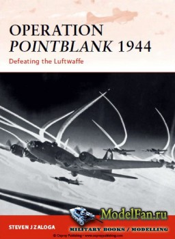 Osprey - Campaign 236 - Operation Pointblank 1944: Defeating the Luftwaffe