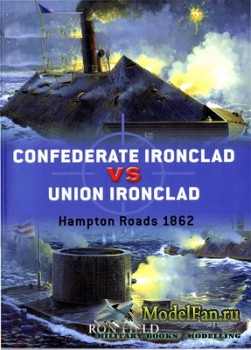 Osprey - Duel 14 - Confederate Ironclad vs Union Ironclad: Hampton Roads 18 ...
