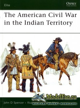 Osprey - Elite Series 140 - The American Civil War in the Indian Territory